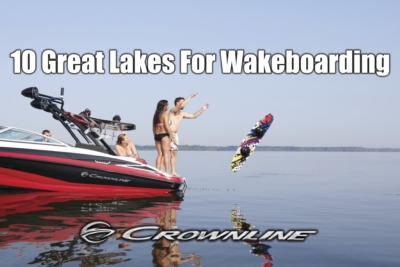 Crownline - 10 Great Wake-boarding Lakes
