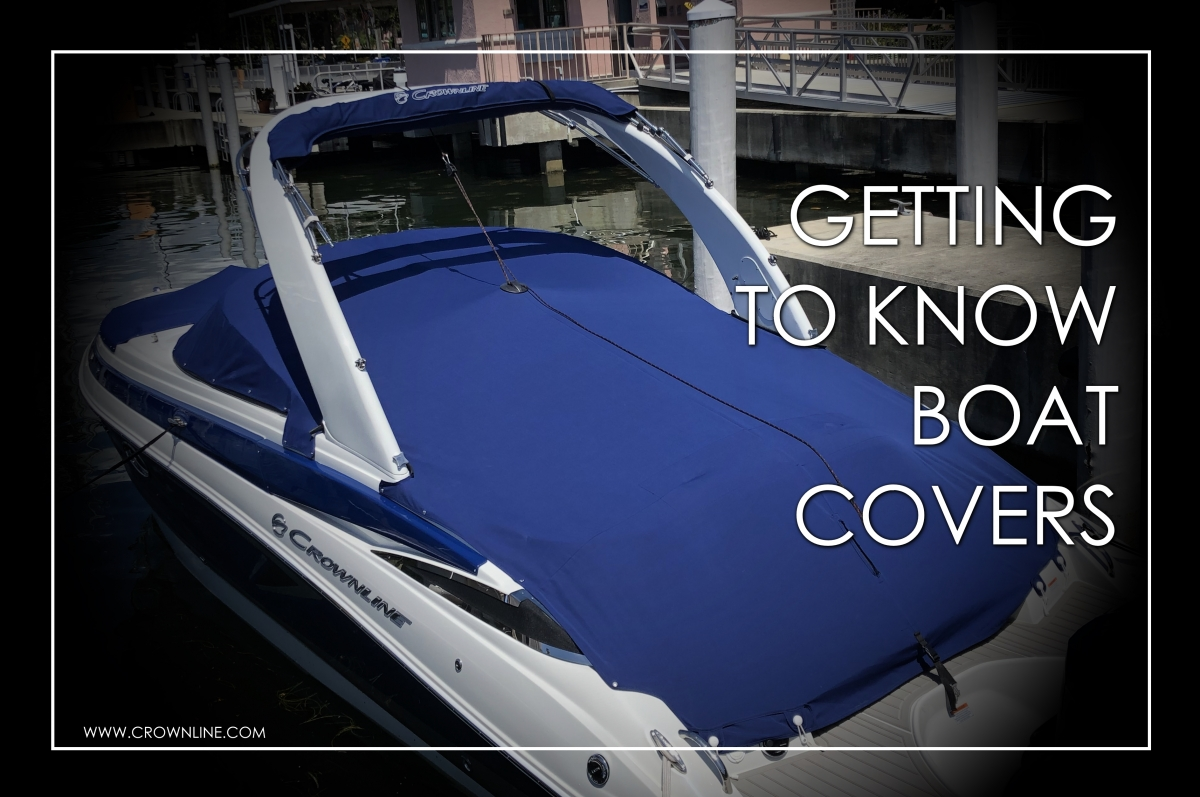 GETTING TO KNOW BOAT COVERS
